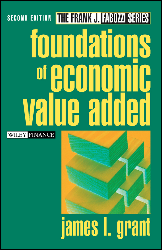 James Grant L. Foundations of Economic Value Added grant grant principles of engineering economy 6ed