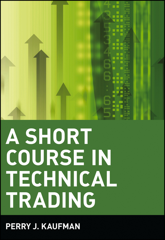 Perry Kaufman J. A Short Course in Technical Trading цена
