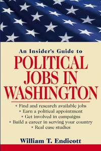 William Endicott T. - An Insider's Guide to Political Jobs in Washington