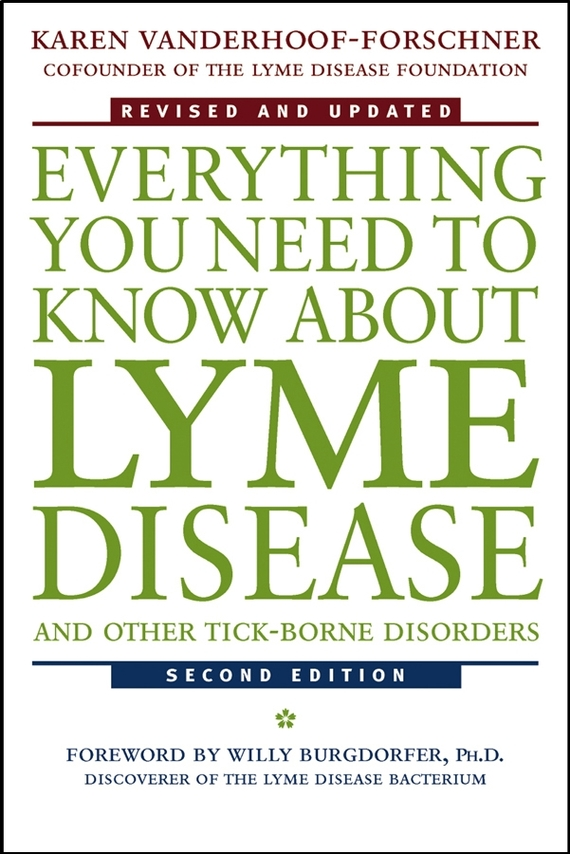 Karen  Vanderhoof-Forschner Everything You Need to Know About Lyme Disease and Other Tick-Borne Disorders choices in breast cancer treatment – medical specialists and cancer survivors tell you what you need to know