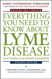 Karen  Vanderhoof-Forschner - Everything You Need to Know About Lyme Disease and Other Tick-Borne Disorders