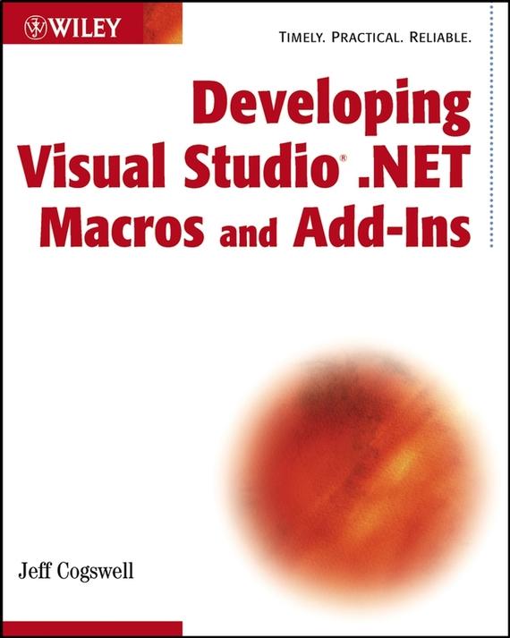 Jeff  Cogswell Developing Visual Studio .NET Macros and Add-Ins visual studio 2005 professional