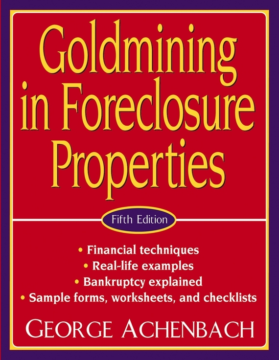 George Achenbach Goldmining in Foreclosure Properties gary grabel wealth opportunities in commercial real estate management financing and marketing of investment properties
