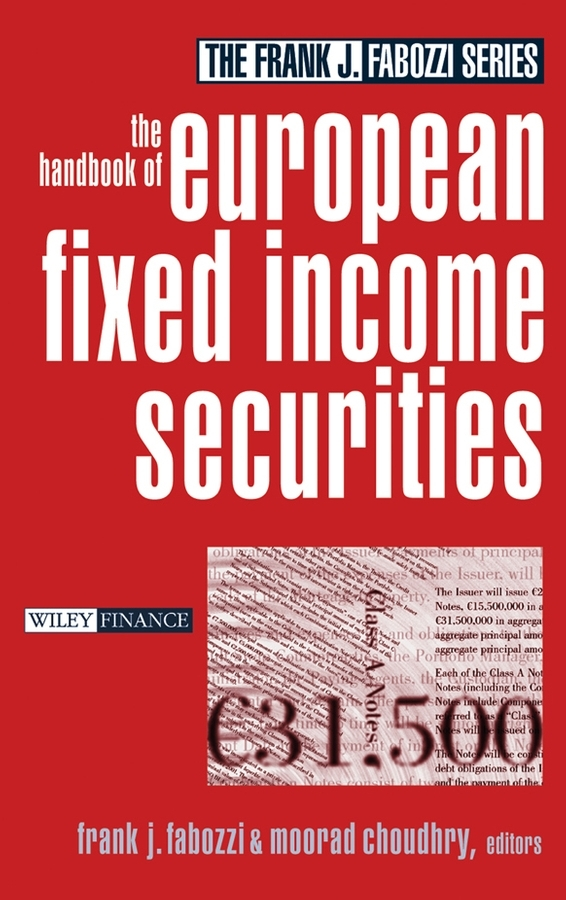 Moorad Choudhry The Handbook of European Fixed Income Securities keith dickinson financial markets operations management