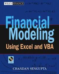 Chandan  Sengupta - Financial Modeling Using Excel and VBA