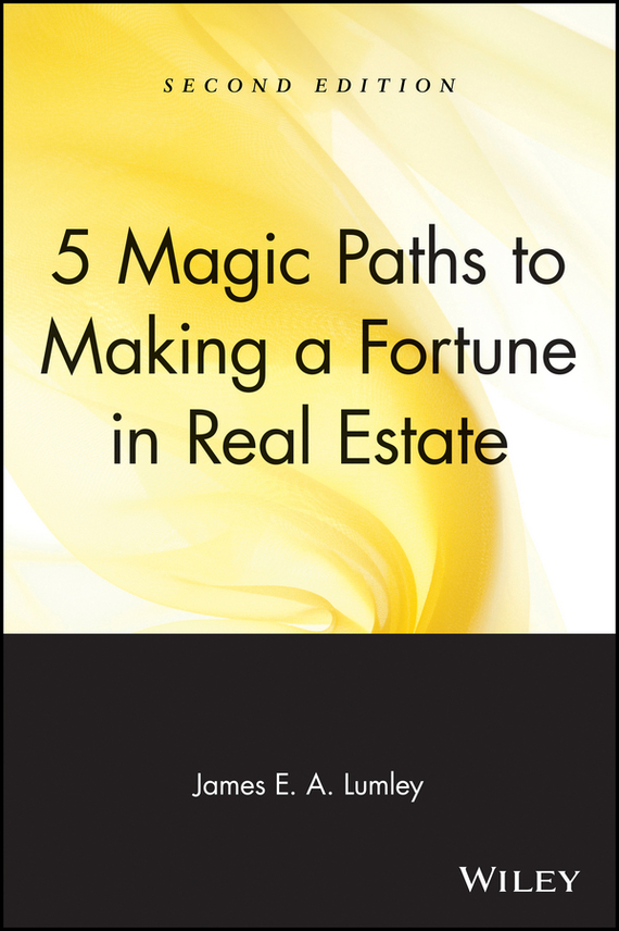 James Lumley E.A. 5 Magic Paths to Making a Fortune in Real Estate the real liddy james