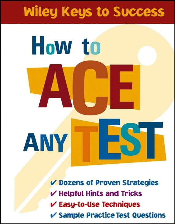 Beverly Chin How to Ace Any Test ISBN: 9780471667278
