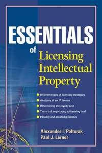 Paul Lerner J. - Essentials of Licensing Intellectual Property