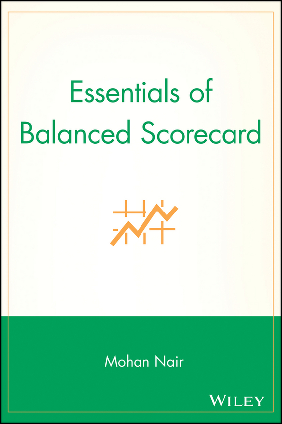 Mohan  Nair Essentials of Balanced Scorecard lavi mohan r the impact of ifrs on industry