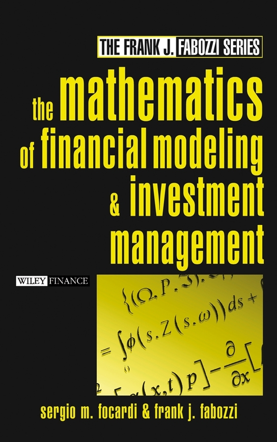 Frank Fabozzi J. The Mathematics of Financial Modeling and Investment Management j r whiteman the mathematics of finite elements and applications x mafelap 1999
