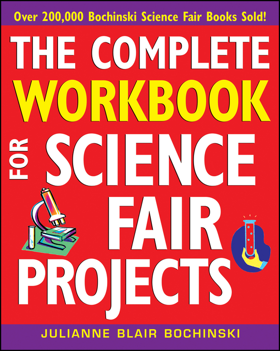 Julianne Bochinski Blair The Complete Workbook for Science Fair Projects