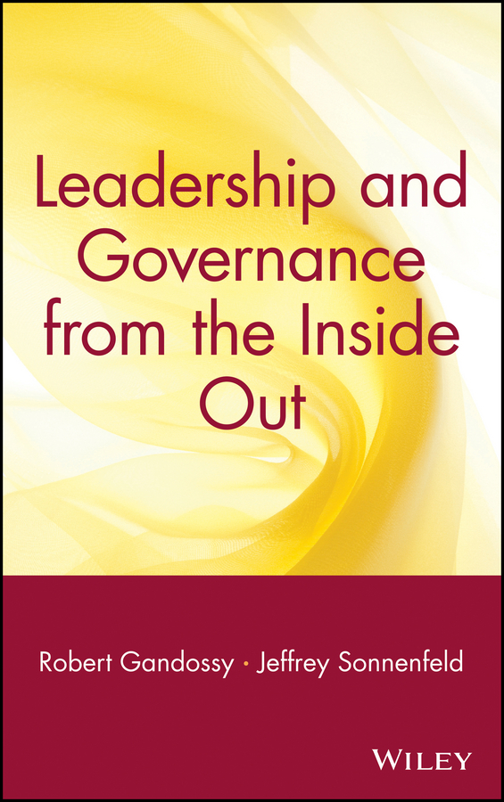 Jeffrey Sonnenfeld Leadership and Governance from the Inside Out cima official exam practice kit fundamentals of ethics corporate governance