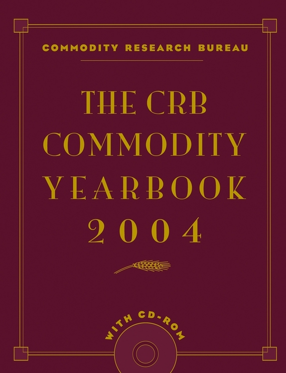 Commodity Bureau Research The CRB Commodity Yearbook 2004 agricultural commodity futures in india