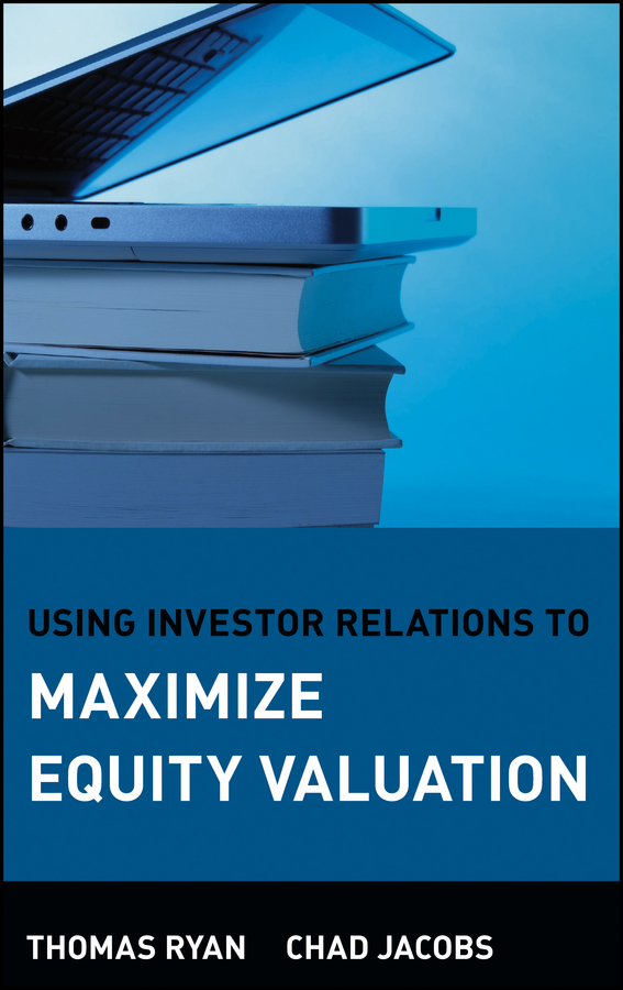 Thomas  Ryan Using Investor Relations to Maximize Equity Valuation r johnson stafford equity markets and portfolio analysis