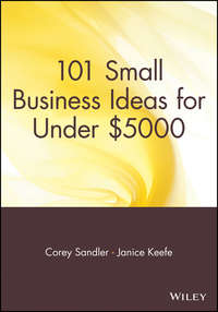 Corey  Sandler - 101 Small Business Ideas for Under $5000