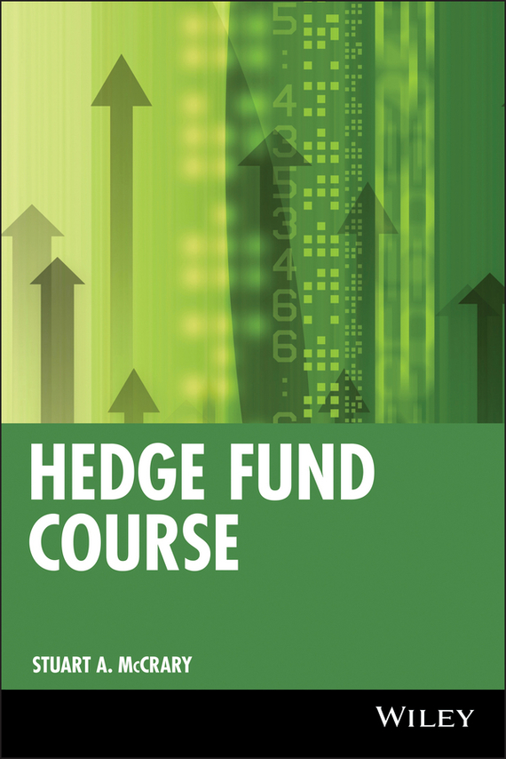 Stuart McCrary A. Hedge Fund Course e stavetski j managing hedge fund managers quantitative and qualitative performance measures