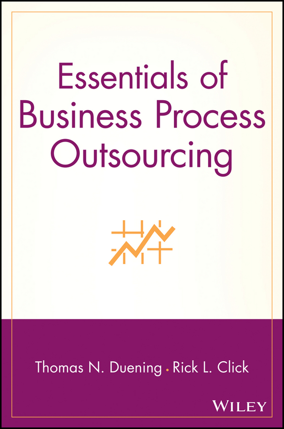 Thomas Duening N. Essentials of Business Process Outsourcing thomas duening n essentials of business process outsourcing