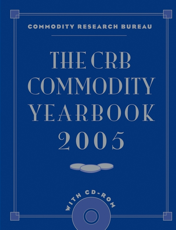 Commodity Bureau Research The CRB Commodity Yearbook 2005 with CD-ROM agricultural commodity futures in india