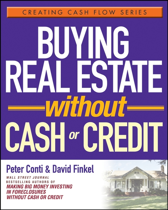 David Finkel Buying Real Estate Without Cash or Credit ISBN: 9780471746829