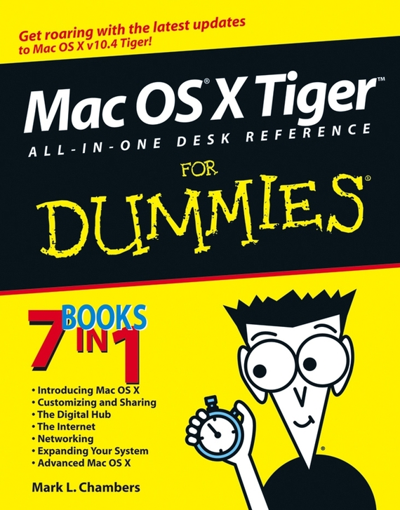 Mark Chambers L. Mac OS X Tiger All-in-One Desk Reference For Dummies building web sites all–in–one desk reference for dummies®