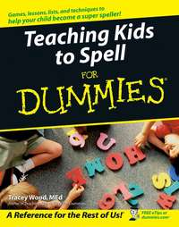 Tracey  Wood - Teaching Kids to Spell For Dummies
