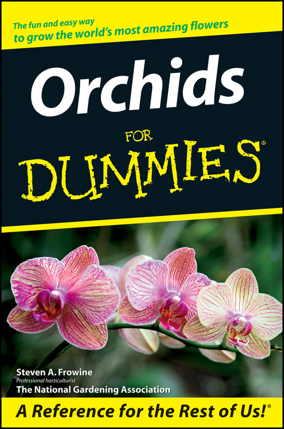 The Editors of the National Gardening Association. Orchids For Dummies