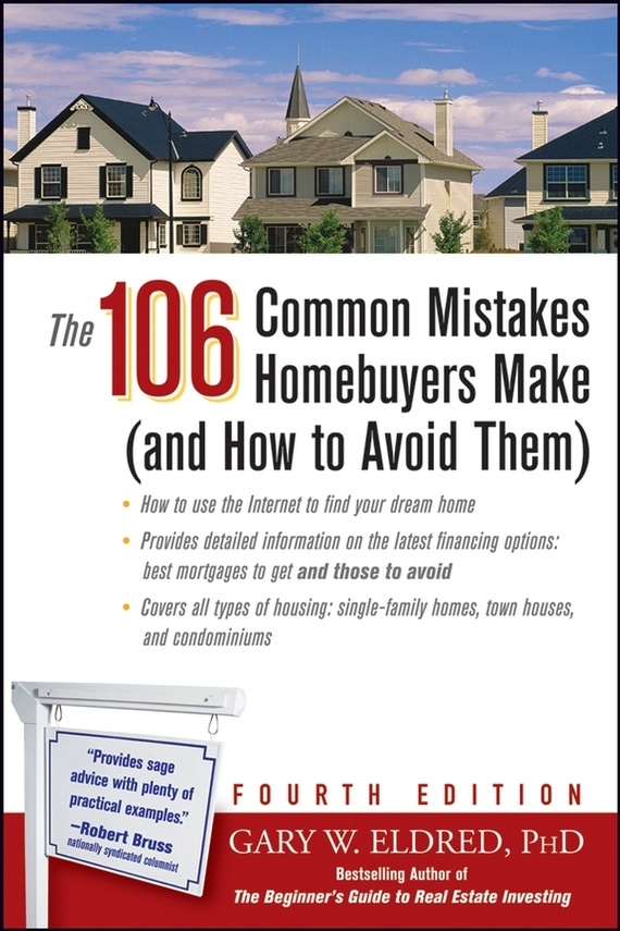 Gary Eldred W. The 106 Common Mistakes Homebuyers Make (and How to Avoid Them) paul barshop capital projects what every executive needs to know to avoid costly mistakes and make major investments pay off