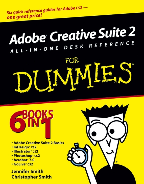 Christopher  Smith Adobe Creative Suite 2 All-in-One Desk Reference For Dummies building web sites all–in–one desk reference for dummies®
