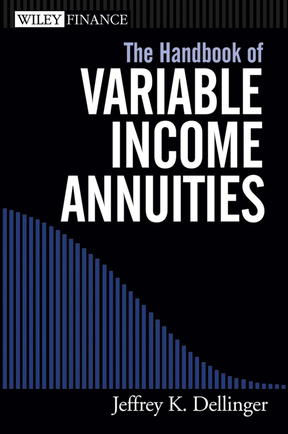 Jeffrey Dellinger K. The Handbook of Variable Income Annuities moorad choudhry fixed income securities and derivatives handbook