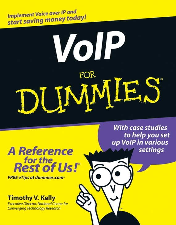 Timothy Kelly V. VoIP For Dummies ISBN: 9780471776246 sell or be sold how to get your way in business and in life
