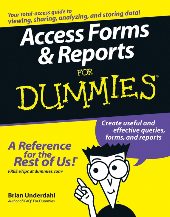 Brian Underdahl Access Forms and Reports For Dummies brian underdahl access forms and reports for dummies