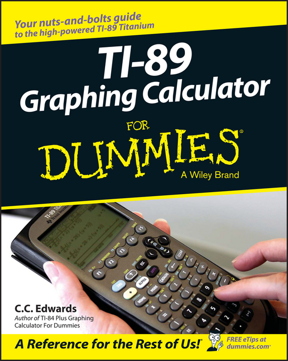 C. C. Edwards TI-89 Graphing Calculator For Dummies analyze