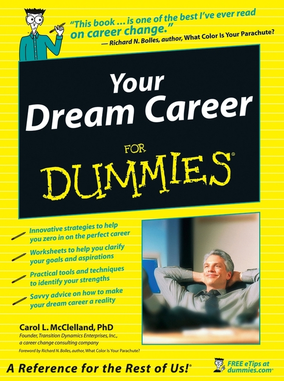 Carol McClelland L. Your Dream Career For Dummies test drive your dream job a step by step guide to finding and creating the work you love