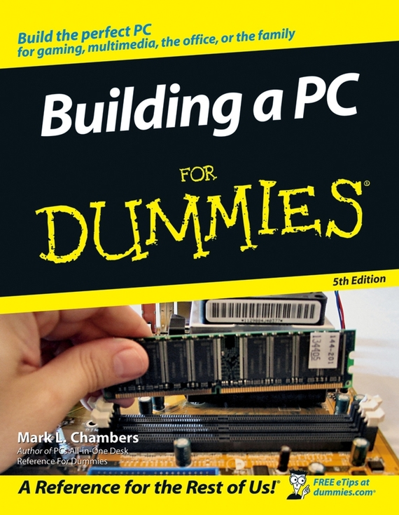 Mark Chambers L.. Building a PC For Dummies
