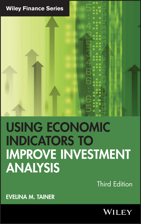 Evelina Tainer M. Using Economic Indicators to Improve Investment Analysis david parmenter key performance indicators