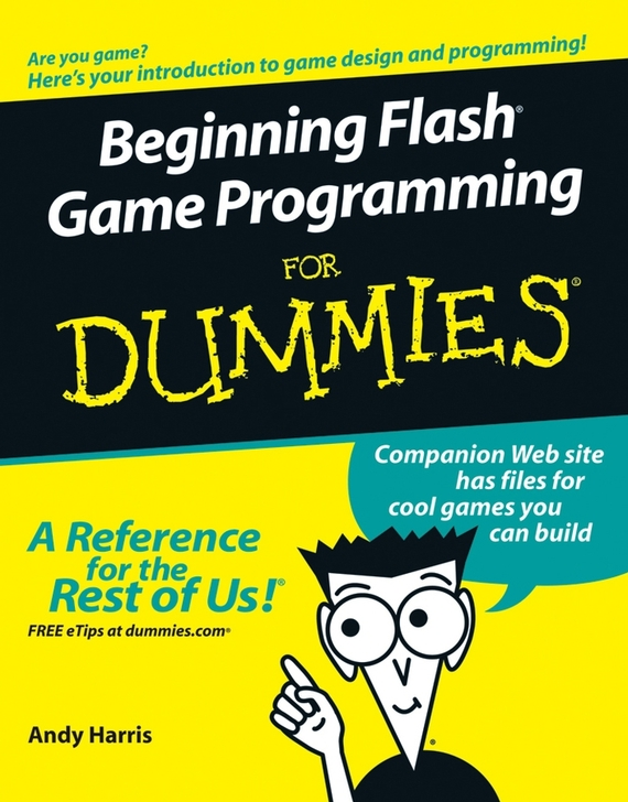Andy  Harris Beginning Flash Game Programming For Dummies neal goldstein objective c programming for dummies