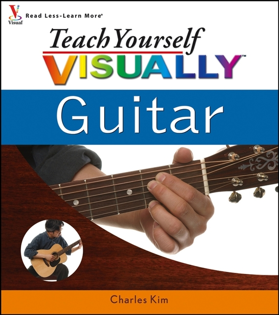 Charles Kim Teach Yourself VISUALLY Guitar