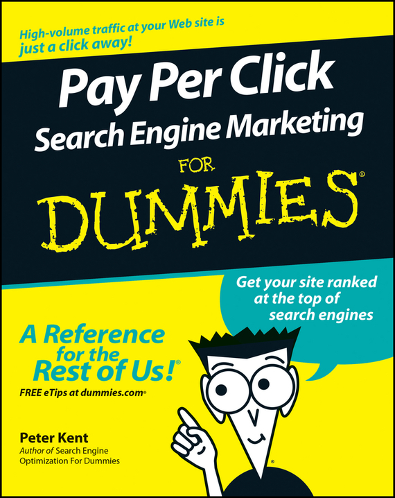 Peter Kent Pay Per Click Search Engine Marketing For Dummies