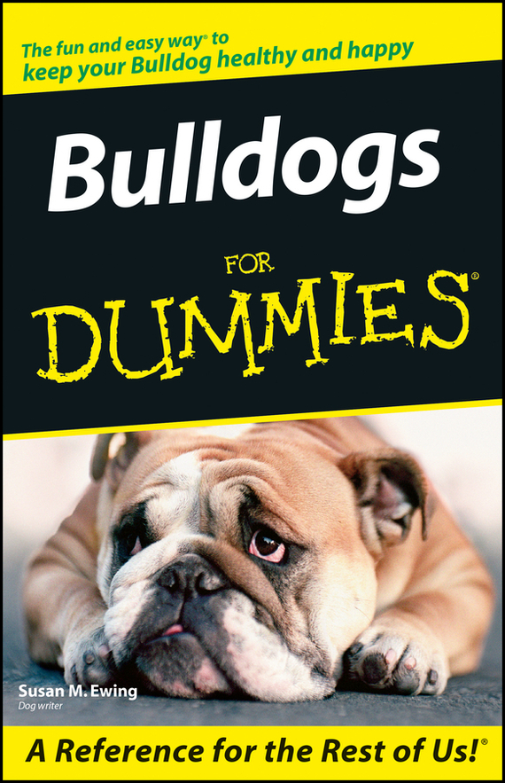 Susan Ewing M. Bulldogs For Dummies bryan perrett british military history for dummies