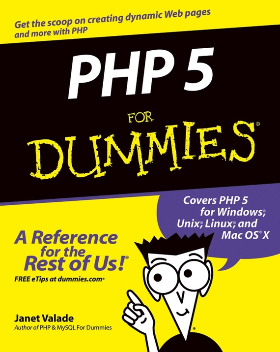 Janet Valade PHP 5 For Dummies ISBN: 9780764556623