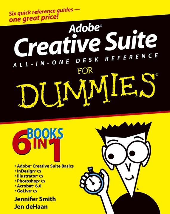 Jennifer Smith Adobe Creative Suite All-in-One Desk Reference For Dummies building web sites all–in–one desk reference for dummies®