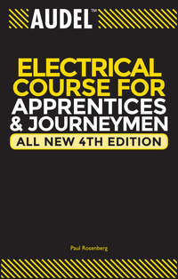 Paul  Rosenberg - Audel Electrical Course for Apprentices and Journeymen