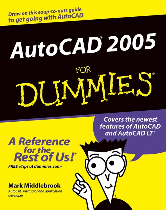 Mark  Middlebrook. AutoCAD 2005 For Dummies