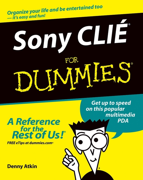 Denny  Atkin. Sony CLIÉ For Dummies
