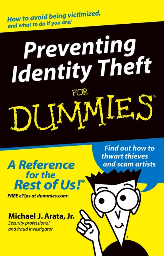 Michael J. Arata, Jr. Preventing Identity Theft For Dummies michael griffis economic indicators for dummies