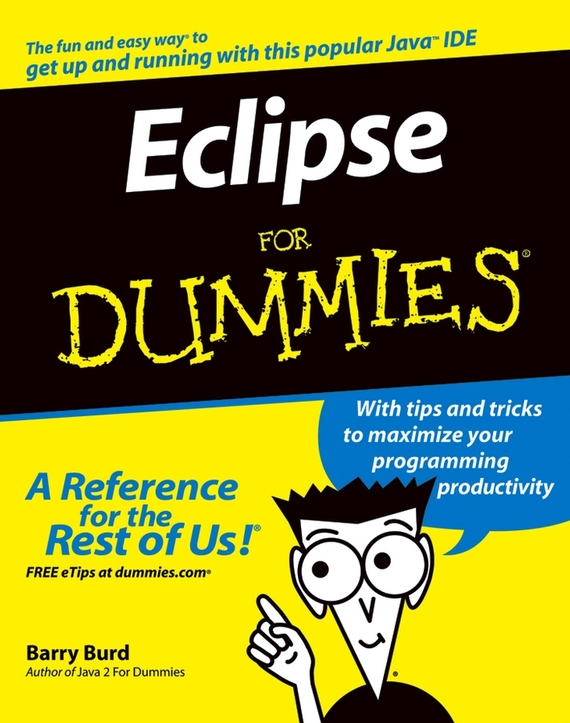 Barry Burd A. Eclipse For Dummies doug lowe java for dummies quick reference