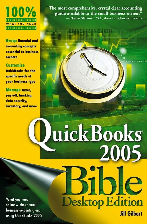 Jill Welytok Gilbert QuickBooks 2005 Bible stephen l nelson quickbooks 2018 for dummies