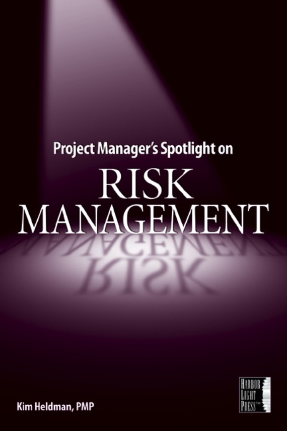 Kim  Heldman Project Manager's Spotlight on Risk Management analyze