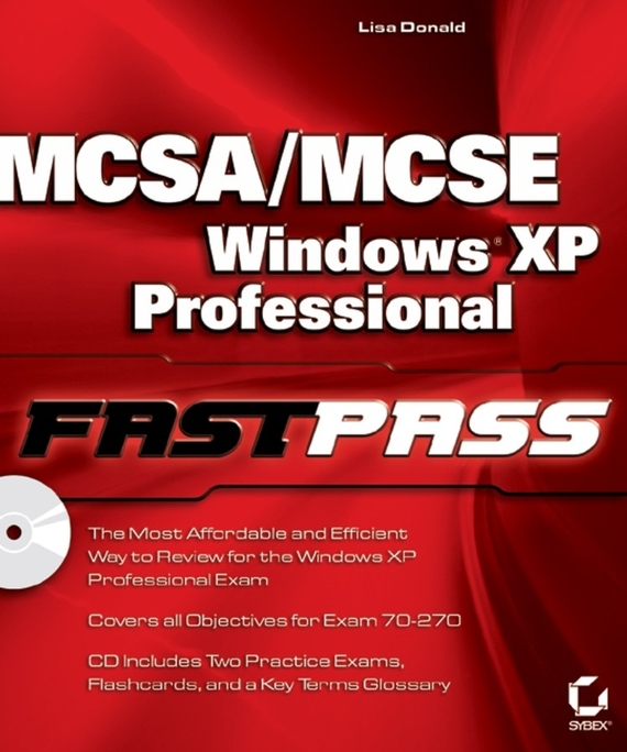 Lisa  Donald MCSA / MCSE: Windows XP Professional Fast Pass until you