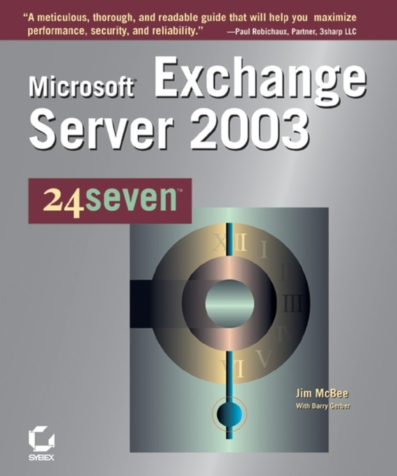 Jim  McBee Microsoft Exchange Server 2003 24seven jim hornickel negotiating success tips and tools for building rapport and dissolving conflict while still getting what you want